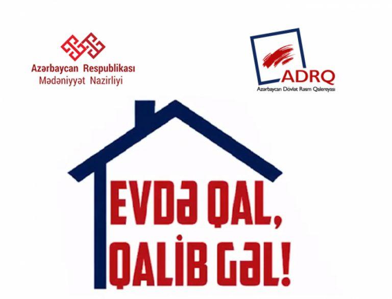 """""""Evdə qal-qalib gəl!"""" layihəsi incəsənəti evlərinizə gətirir"""