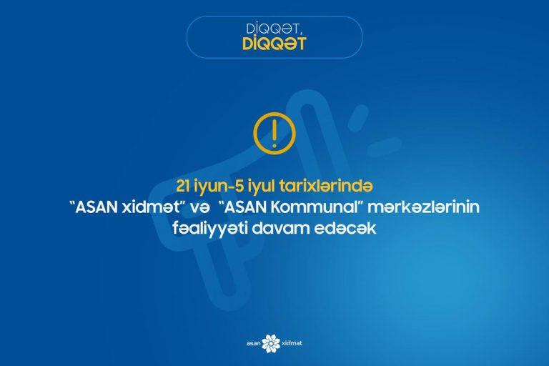 """Xüsusi karantin günlərində """"ASAN xidmət"""" və """"ASAN Kommunal"""" fəaliyyət göstərəcək"""